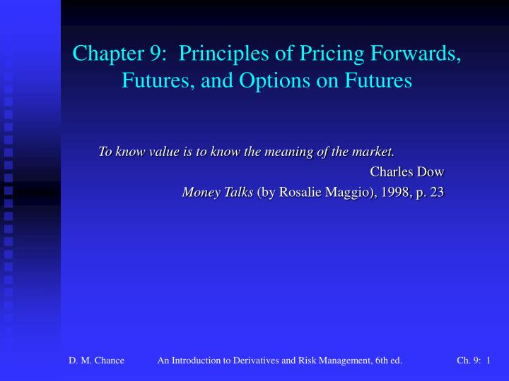 chapter 9 principles of pricing forwards futures and options on futures n.
