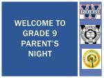 Welcome to Grade 9 Parent's Night
