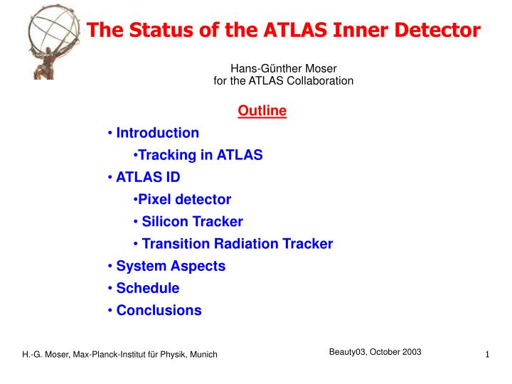 the status of the atlas inner detector hans g nther moser for the atlas collaboration n.