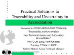 Practical Solutions to Traceability and Uncertainty in Accreditation