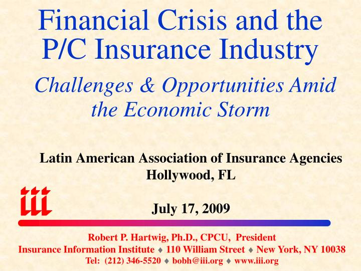 financial crisis and the p c insurance industry challenges opportunities amid the economic storm n.