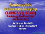 Radionuclide Pulmonary imaging (LUNG  V/Q  SCAN) Radiology Resident Half Academic Day