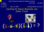 Counting II: Pascal, Binomials, and Other Tricks