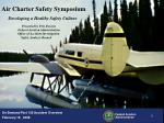 Air Charter Safety Symposium       Developing a Healthy Safety Culture
