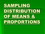 SAMPLING DISTRIBUTION OF MEANS & PROPORTIONS