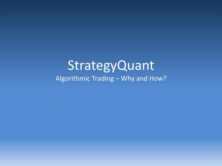 strategyquant algorithmic trading why and how n.