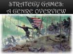 Strategy Games: a Genre overview