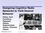 Designing Cognitive Radio Networks to Yield Desired Behavior