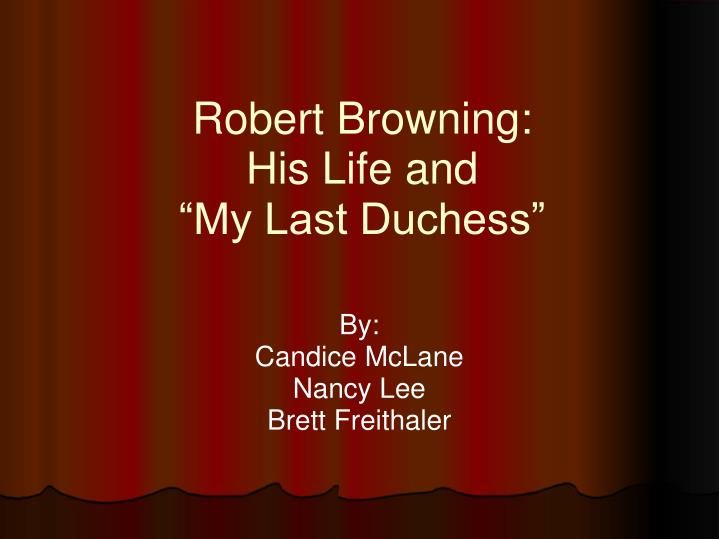 robert browning his life and my last duchess n.
