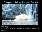Chapter 10- Liquids and Solids
