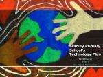 Bradley Primary School's Technology Plan