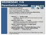 WEDNESDAY, 11/6 Parenthetical Citation