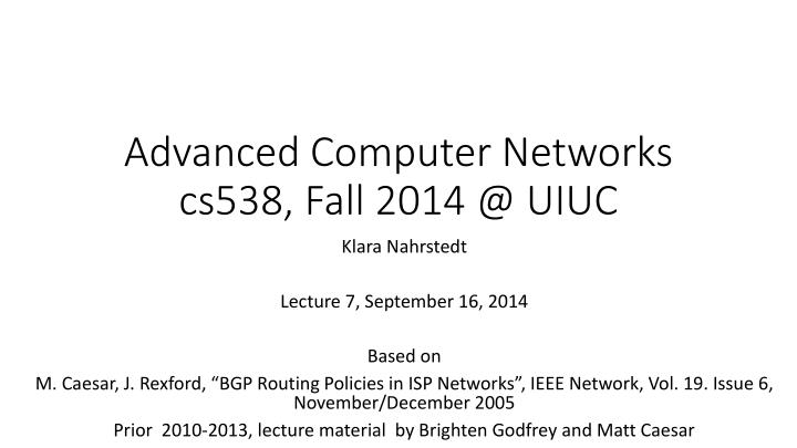 advanced computer networks cs538 fall 2014 @ uiuc n.