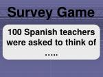 100 Spanish teachers were asked to think of …..