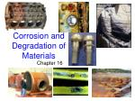 Corrosion and Degradation of Materials