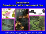 Disturbance: Introduction, with a terrestrial bias