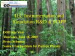 ILC Instrumentation and Simulation R&D at SCIPP