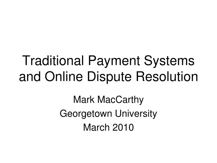 traditional payment systems and online dispute resolution n.