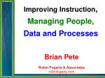 Improving Instruction , Managing People, Data and Processes