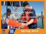 District 9WR Spring D-TRAIN Advanced Vessel Examiner Training
