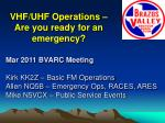 VHF/UHF Operations – Are you ready for an emergency?