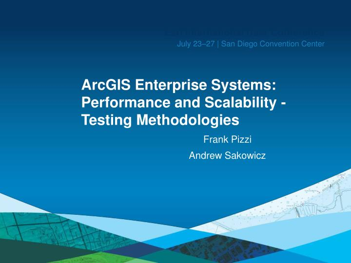 arcgis enterprise systems performance and scalability testing methodologies n.