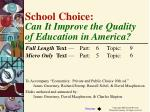 School Choice:  Can It Improve the Quality  of Education in America?