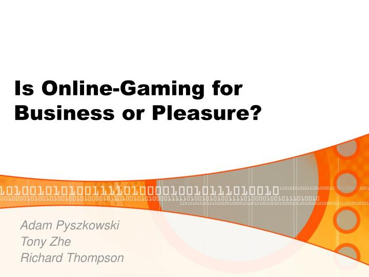 is online gaming for business or pleasure n.