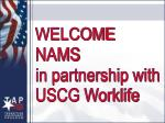 WELCOME NAMS in partnership with USCG Worklife