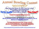 When: Saturday, October 26 th , 2013 (Time: 2pm to 5pm) Where: Liberty Lanes Bowling Center