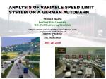ANALYSIS OF VARIABLE SPEED LIMIT SYSTEM ON A GERMAN AUTOBAHN