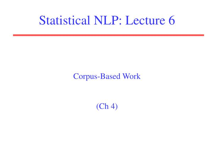 statistical nlp lecture 6 n.