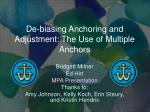 De-biasing Anchoring and Adjustment: The Use of Multiple Anchors