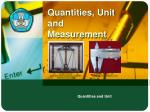 Quantities , Unit and Measurement