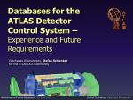 Databases for the ATLAS Detector Control System –  Experience and Future Requirements