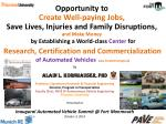 Opportunity to Create Well-paying Jobs, Save Lives, Injuries and Family Disruptions,