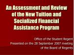 An Assessment and Review of the New Tuition and Socialized Financial Assistance Program