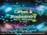 Carbon & Biochemistry BIOL-101 Section 802RL Mr. Fusco