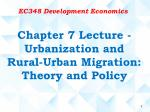 Chapter 7 Lecture - Urbanization and Rural-Urban Migration: Theory and Policy