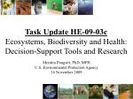 Task Update HE-09-03c Ecosystems, Biodiversity and Health: Decision-Support Tools and Research
