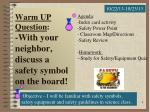 Warm UP Question : -With your neighbor, discuss a safety symbol on the board!