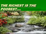 THE RICHEST IS THE POOREST….
