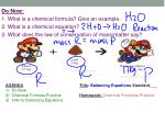 Do Now: 1. What is a chemical formula? Give an example. 2. What is a chemical equation?