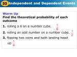 Warm Up Find the theoretical probability of each outcome 1. rolling a 6 on a number cube.