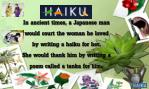 In ancient times, a Japanese man would court the woman he loved by writing a haiku for her.
