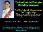 Thailand and the Emerging Digital Environment.