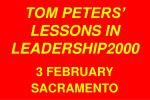 TOM PETERS' LESSONS IN LEADERSHIP2000 3 FEBRUARY SACRAMENTO