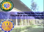 Mariano Marcos State University COLLEGE OF TEACHER EDUCATION Laoag City