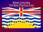British Columbia The Best Province Ever