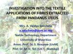 Investigation into the TEXTILE applications OF FIBRES EXTRACTED FROM  Pandanus Utilis